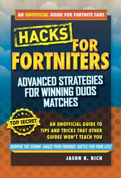 Fortnite Battle Royale hacks : advanced strategies for winning duo matches : an unofficial guide to tips and tricks that other guides won't teach you
