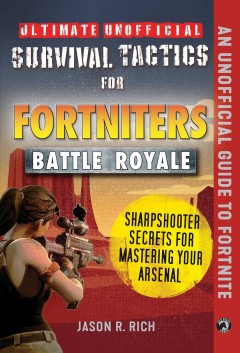 Ultimate unofficial survival tactics for Fortnite Battle Royale. Sharpshooter Secrets for Mastering Your Arsenal Sharpshooter secrets for mastering your arsenal