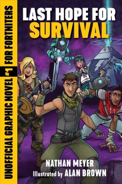 Last Hope for Survival : An Unofficial Graphic Novel for Fortniters