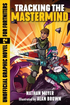 Tracking the Mastermind : Unofficial Graphic Novel #2 for Fortniters