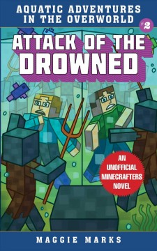 Attack of the Drowned : An Unofficial Minecrafters Novel