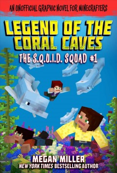 The Legend of the Coral Caves : An Unofficial Graphic Novel for Minecrafters