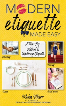 Modern Etiquette Made Easy : A Relatable Guide to Formal Etiquette