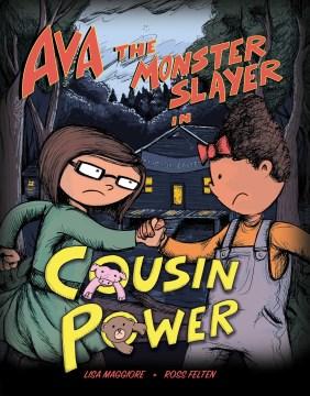Ava the Monster Slayer : Cousin Power