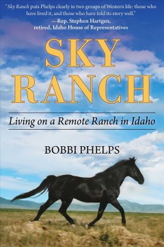 Sky Ranch : Living on a Remote Ranch in Idaho