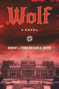 Wolf : a novel / Herbert J. Stern and  Alan A. Winter.