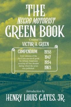 The Negro Motorist Green Book : 1938-1963