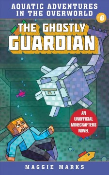 Ghostly Guardian : An Unofficial Minecrafters Novel