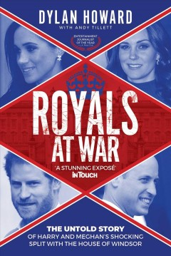 Royals at War : the Untold Story of Harry and Meghan's Shocking Split with the House of Windsor