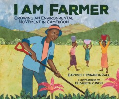 I am farmer : growing an environmental movement in Cameroon
