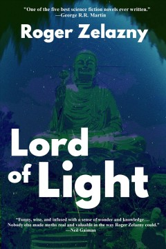 Lord of light Roger Zelazny.