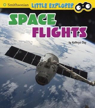 Space flights / by Kathryn Clay.