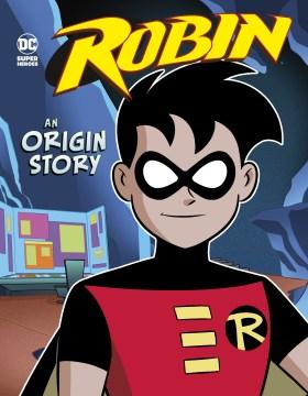 Robin : An Origin Story