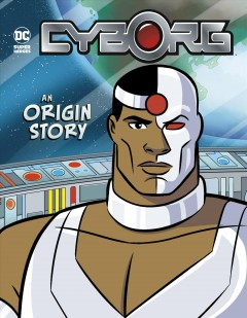 Cyborg : An Origin Story