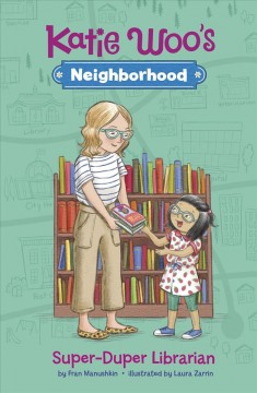 Super-duper librarian / by Fran Manushkin ; illustrated by Laura Zarrin.