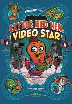 Little red hen, video star : a graphic novel