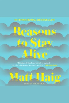 Reasons to stay alive [electronic resource] / Matt Haig.
