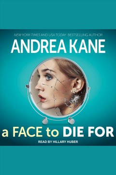 A face to die for [electronic resource] : Forensic Instincts Series, Book 6 / Andrea Kane