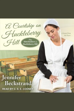 A courtship on Huckleberry Hill [electronic resource] / Jennifer Beckstrand.