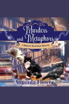 Murder and metaphors [electronic resource] / Amanda Flower.