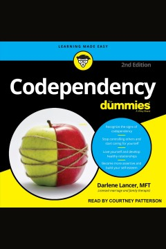 Codependency for dummies [electronic resource] / Darlene Lancer.
