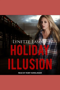 Holiday illusion [electronic resource] / Lynette Eason.