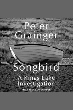 Songbird [electronic resource] / Peter Grainger.