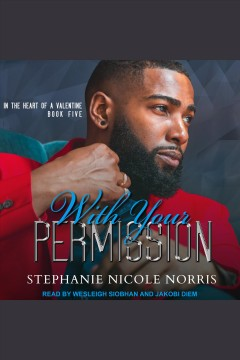 With your permission [electronic resource] / Stephanie Nicole Norris.