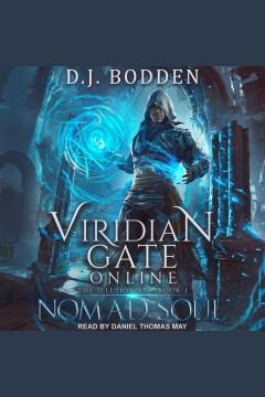 Viridian gate online : nomad soul [electronic resource] / D.J. Bodden and James Hunter.