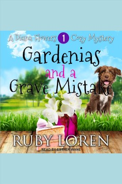 Gardenias and a grave mistake [electronic resource].