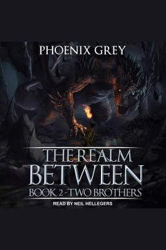 The realm between : two brothers [electronic resource] / Phoenix Grey.
