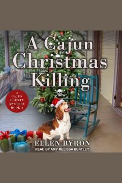 A Cajun Christmas killing [electronic resource] / Ellen Byron.
