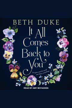 It all comes back to you [electronic resource] / Beth Duke.