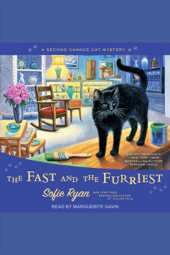 The fast and the furriest [electronic resource] : Second Chance Cat Mystery Series, Book 5 / Sofie Ryan