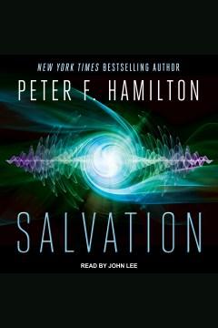 Salvation [electronic resource] / Peter F. Hamilton.