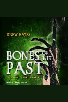 Bones of the past [electronic resource] / Drew Hayes.