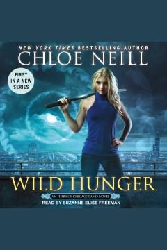 Wild hunger [electronic resource] / Chloe Neill.