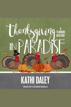 Thanksgiving in paradise [electronic resource] / Kathi Daley.