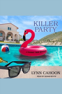Killer party [electronic resource] : Tourist Trap Mystery Series, Book 9 / Lynn Cahoon
