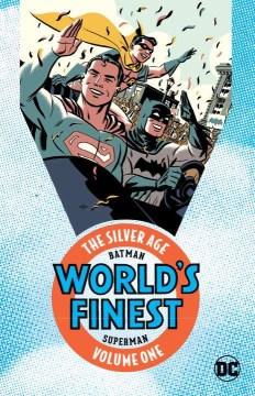 Batman & Superman : world's finest : silver age. Volume one