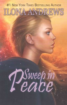 Sweep in peace / Ilona Andrews.