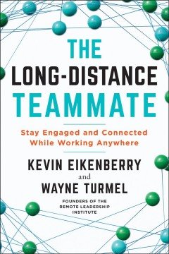 The Long-distance Teammate : Stay Engaged and Connected While Working Anywhere