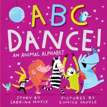 ABC Dance! : An Animal Alphabet