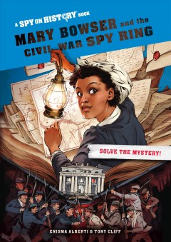 Mary Bowser and the Civil War Spy Ring : Library Edition