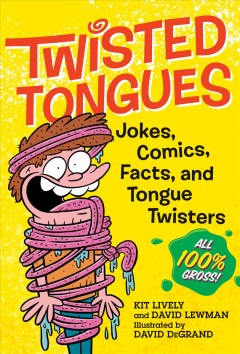 Twisted Tongues : Jokes, Comics, Facts, and Tongue Twisters