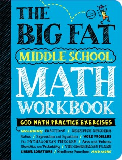 The Big Fat Middle School Math Workbook : Studying With the Smartest Kid in Class