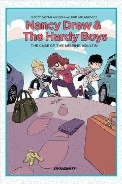 Nancy Drew and the Hardy Boys : The Mystery of the Missing Adults