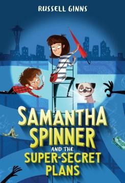Samantha Spinner and the super secret plans Russell Ginns.