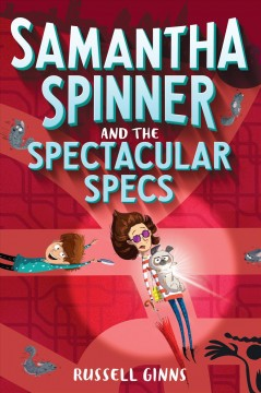 Samantha Spinner and the spectacular specs