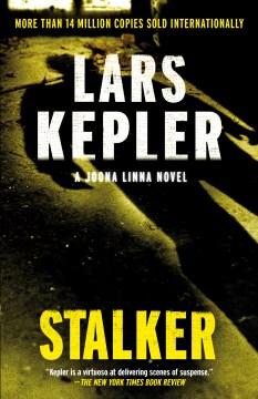 Stalker a novel / Lars Kepler.